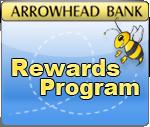 Arrowhead Bank Rewards Program